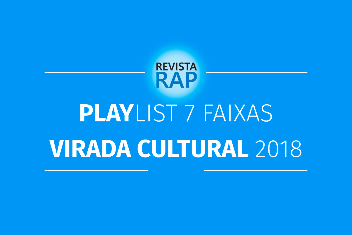 PlayList-do-que-rolou-na-Virada-Cultural-2018