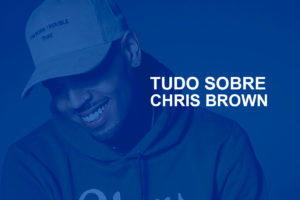 Tudo sobre Chris Brown