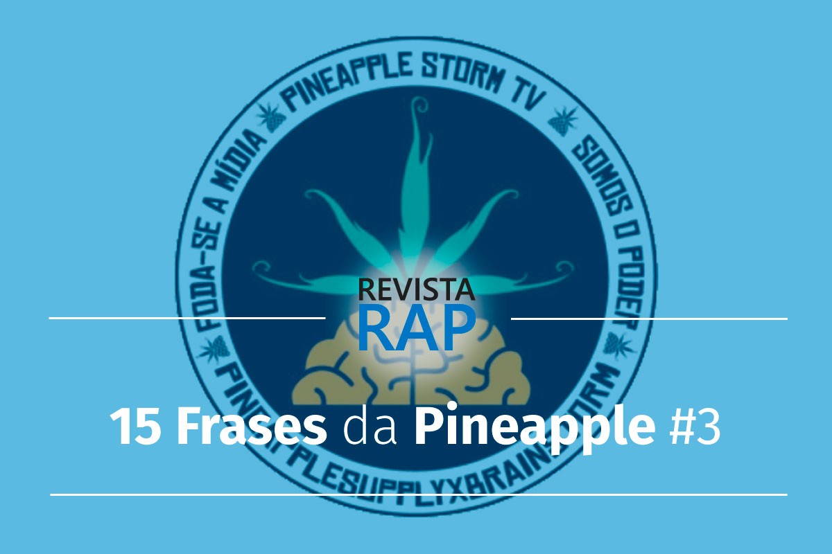 15 Frases Da Pineapple 3 Para Legenda Da Sua Foto Revista Rap