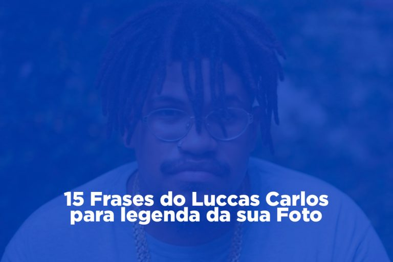Luccas Carlos Frases