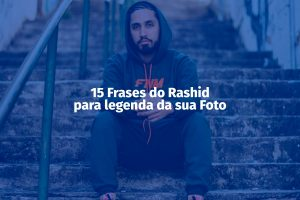 Frases do Rashid