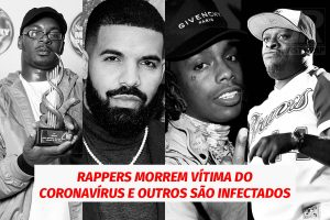 Rappers infectados e mortos pelo corona vírus