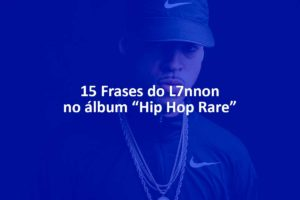 "15 Frases do L7nnon no álbum ""Hip Hop Rare"""